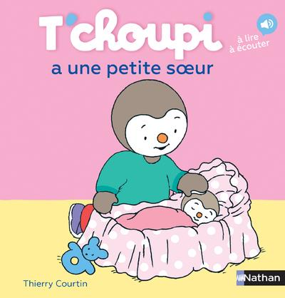 T'CHOUPI A UNE PETITE SOEUR Courtin Thierry Nathan Jeunesse
